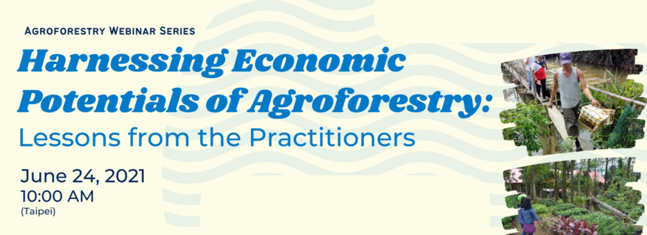 Harnessing Economic Potentials of Agroforestry: Lessons from Practitioners
